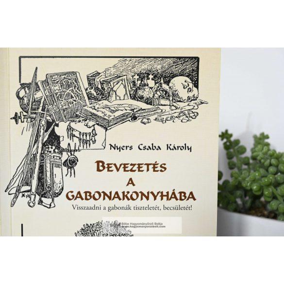 Nyers Csaba: Bevezetés a gabonakonyhába